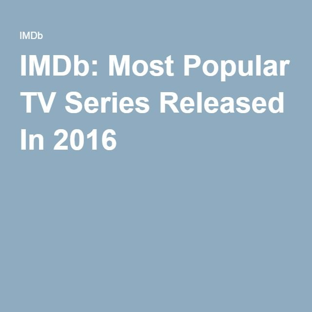 IMDb: Most Popular TV Series Released In 2016
