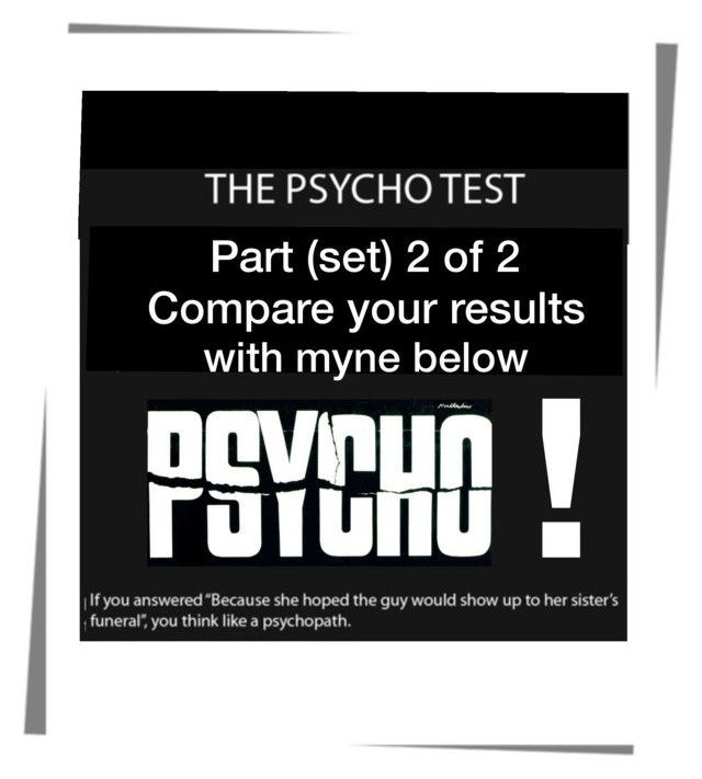 """""""The Psycho Test (part 2)"""" by free-my-spirit on Polyvore featuring art"""