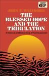 The Blessed Hope and the Tribulation by John F. Walvoord (1976, Paperback)
