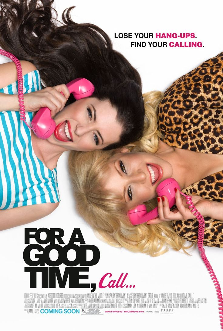 For a Good Time, Call... starring Ari Graynor, Lauren Miller and Justin Long. Fall 2012