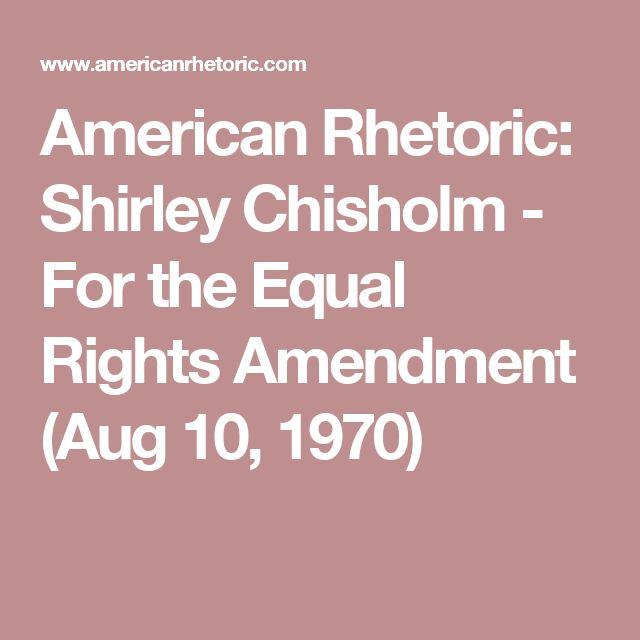 American Rhetoric: Shirley Chisholm - For the Equal Rights Amendment (Aug 10, 1970)