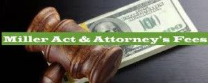 Recovery of attorney's fees in Miller Act payment bond claim