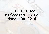 http://tecnoautos.com/wp-content/uploads/imagenes/trm-euro/thumbs/trm-euro-20160323.jpg TRM Euro Colombia, Miércoles 23 de Marzo de 2016 - http://tecnoautos.com/actualidad/finanzas/trm-euro-hoy/trm-euro-colombia-miercoles-23-de-marzo-de-2016/
