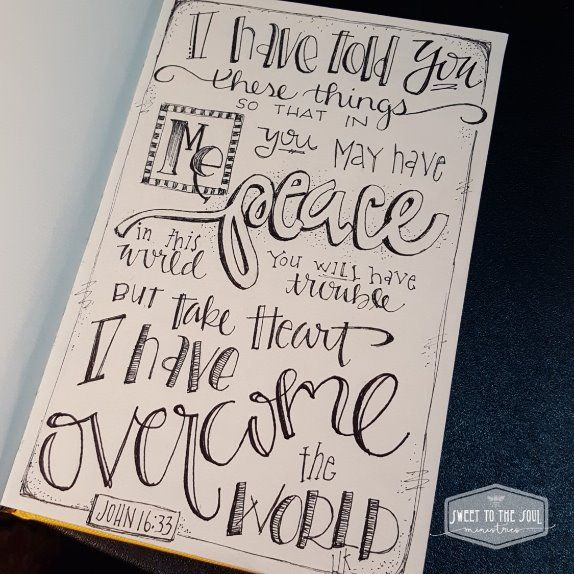 take heart! I have overcome the world! SoulInspired Bible Journaling