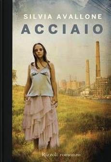 Acciao - Silvia Avallone