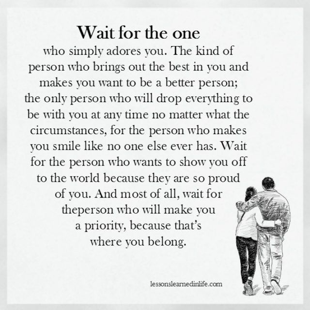 Lessons Learned in Life   Wait for the one.