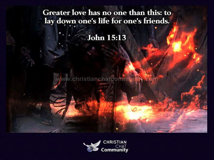 John 15:13 - Christian Chat Community