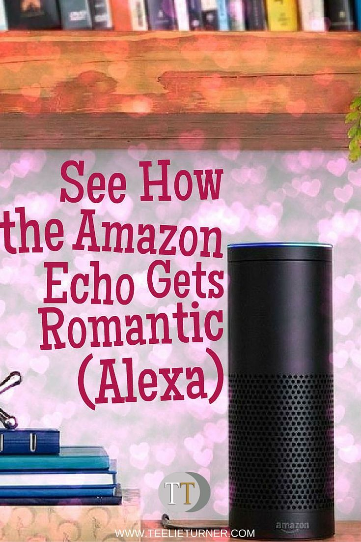 see how amazon echo alexa gets romantic this valentine s. Black Bedroom Furniture Sets. Home Design Ideas