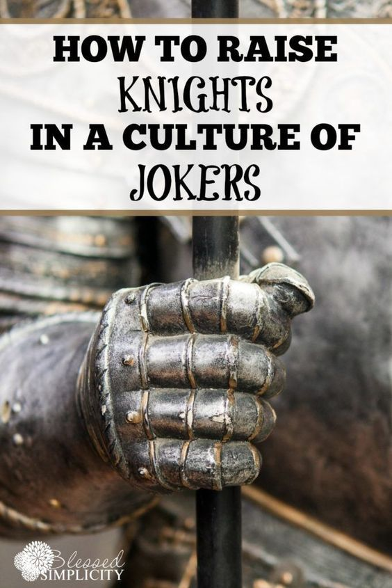 Raising Knights in a Culture of Jokers - {Knights in Training Book Review} - Blessed Simplicity