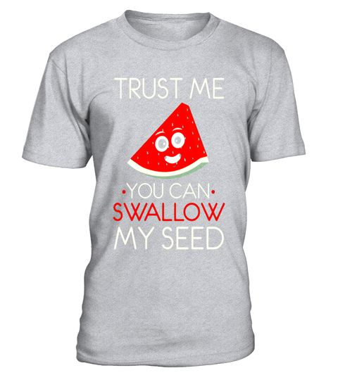 "# Trust Me You Can Swallow My Seed Garden Grower T-Shirt .  Special Offer, not available in shops      Comes in a variety of styles and colours      Buy yours now before it is too late!      Secured payment via Visa / Mastercard / Amex / PayPal      How to place an order            Choose the model from the drop-down menu      Click on ""Buy it now""      Choose the size and the quantity      Add your delivery address and bank details      And that's it!      Tags: This is the perfect shirt…"