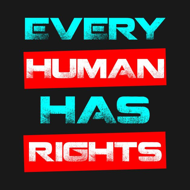 Check out this awesome 'Every+human+has+rights+t-shirt' design on @TeePublic!