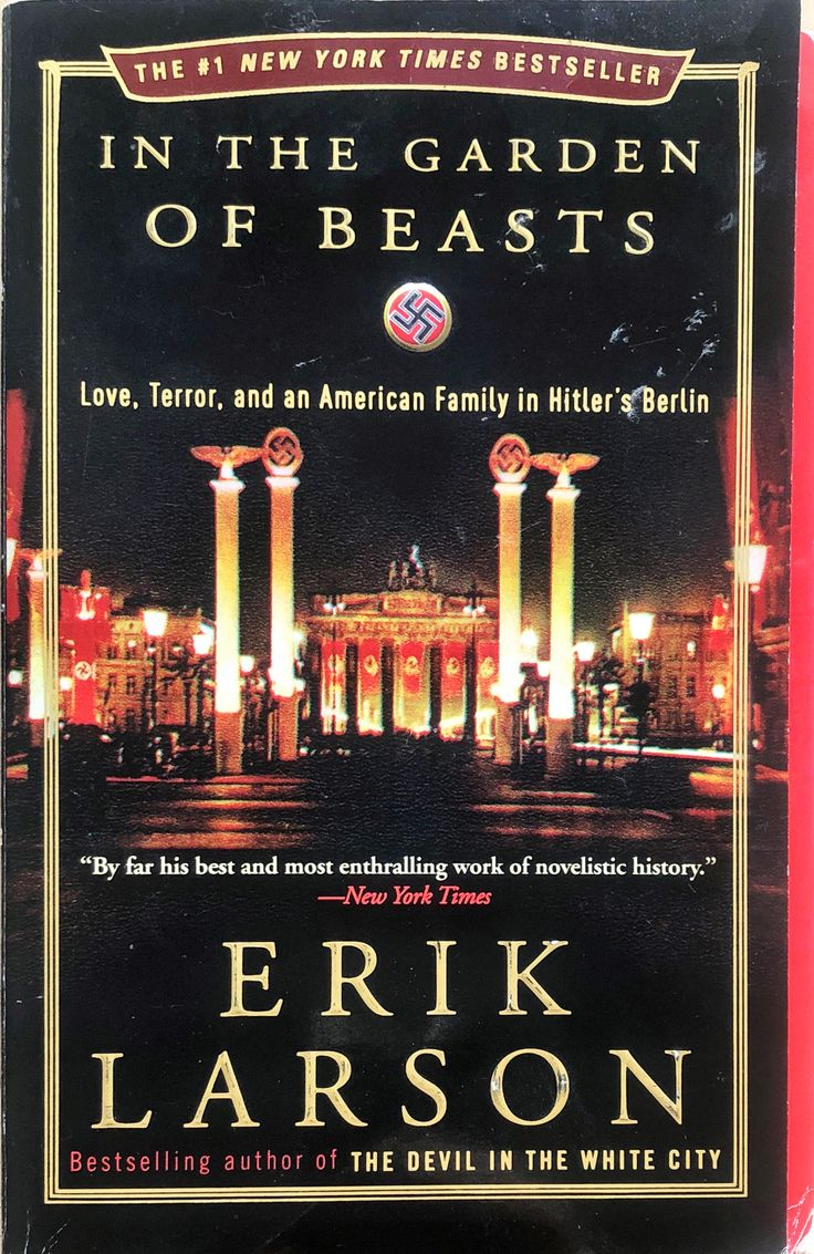 In The Garden of Beasts by Erik Larson in 2020 Erik