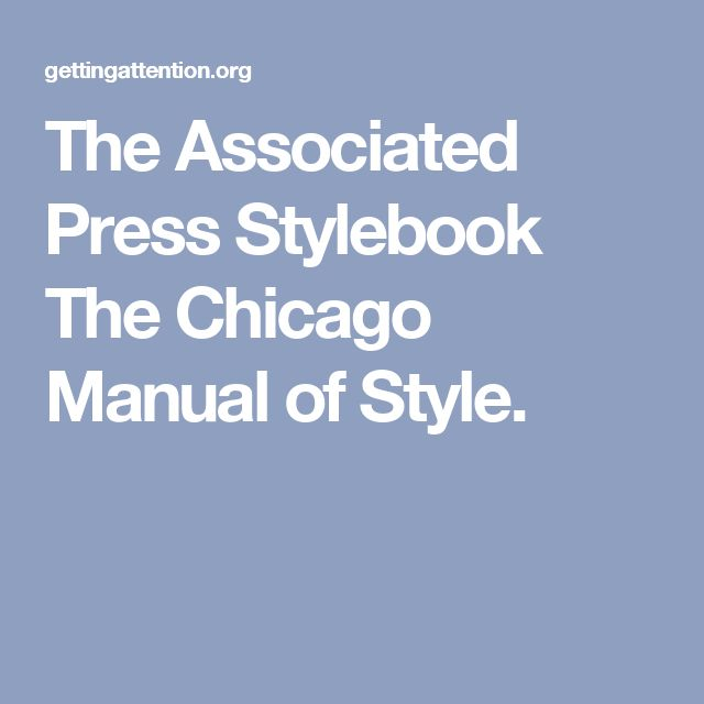 The Associated Press Stylebook The Chicago Manual of Style.