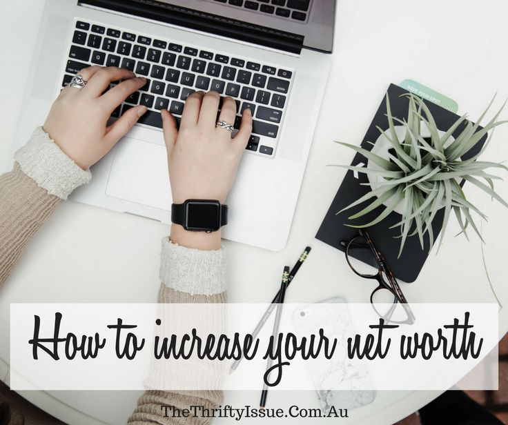 How to increase your net worth - The Thrifty Issue