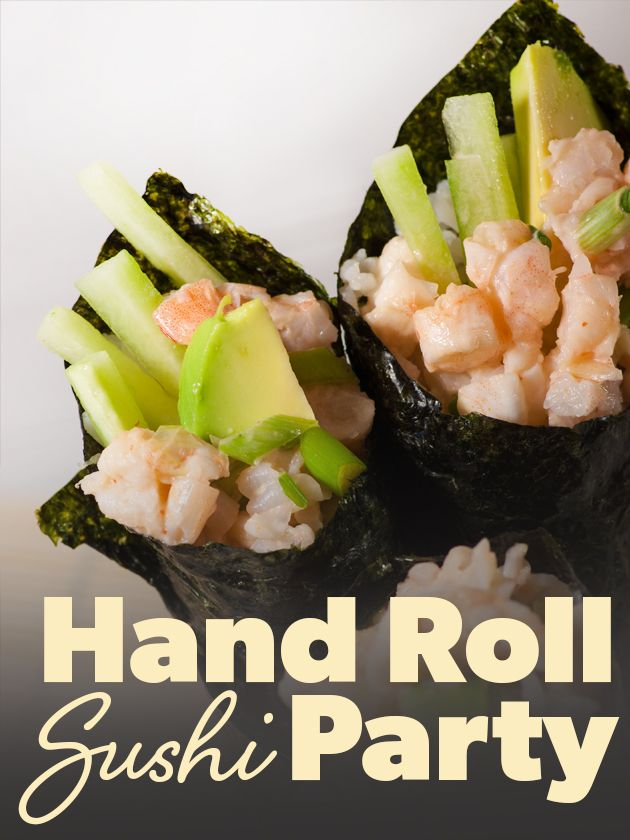 The Hand Roll Sushi Party How-To (let guests build their own hand rolls ... so you can relax and enjoy the party.