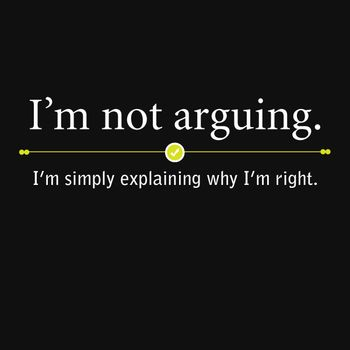 I need this for my husband!: Life, I M, Sotrue, Simply Explained, Arguing, Quote, Funny Stuff, So True, T Shirts