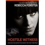 HOSTILE WITNESS (legal thriller, thriller) (The Witness Series,#1) (Kindle Edition)By Rebecca Forster