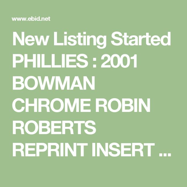 New Listing Started PHILLIES : 2001 BOWMAN CHROME ROBIN ROBERTS REPRINT INSERT #7 $0.75