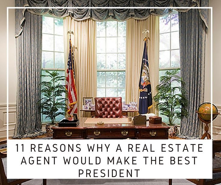 Who needs Hillary or Donald… our American friends have decided Real Estate Agents should be in charge!  Hard to argue with logic though…!