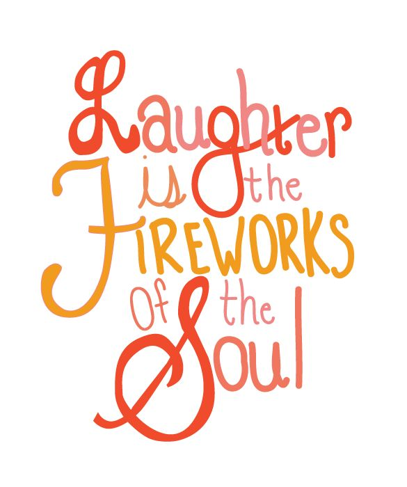 "Laughter is the fireworks of the soul #quote    ""and laughter is the avenue to the heart"" - peeksi"
