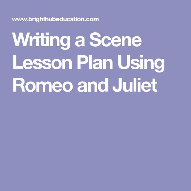 Writing a Scene Lesson Plan Using Romeo and Juliet