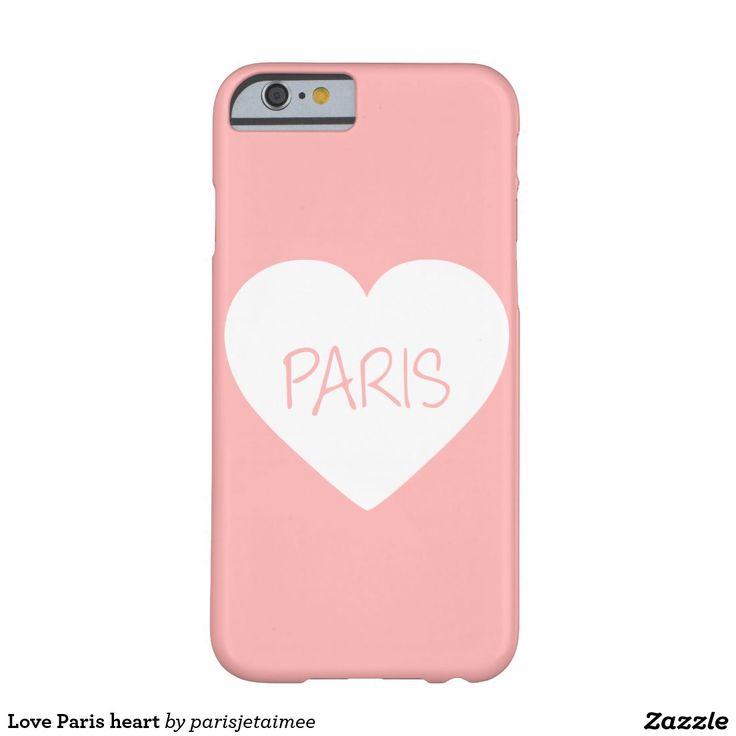 #paris #love #heart #loveparis Love Paris heart Barely There iPhone 6 Case