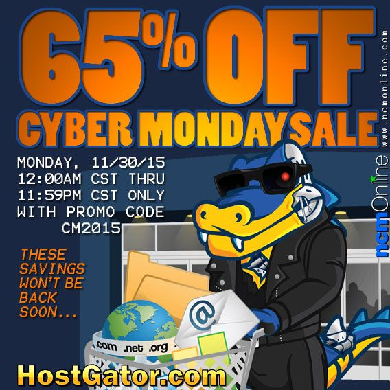 ake advantage of HostGator's 65% Off Cyber Monday Coupon Code, but remember that the discount is only available for 24 hours, starting at 12 AM CST on November 30th. These savings won't be back soon, so get to HostGator.com now to save 65%!
