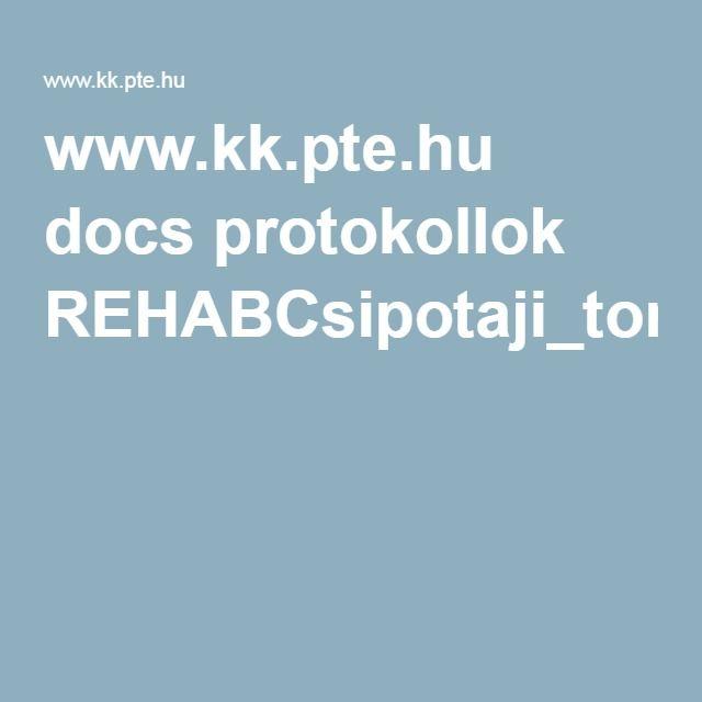 www.kk.pte.hu docs protokollok REHABCsipotaji_toresek_utan_ML.pdf