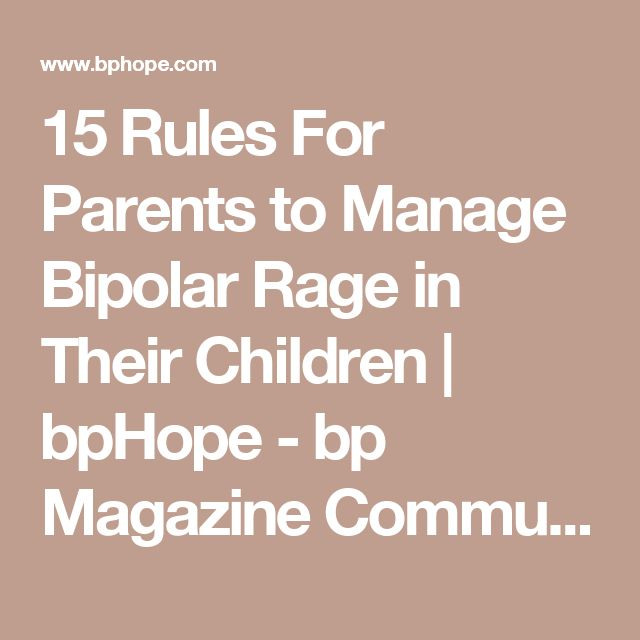15 Rules For Parents to Manage Bipolar Rage in Their Children | bpHope - bp Magazine Community