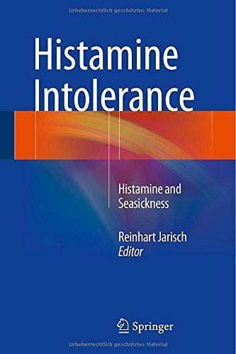 Histamine Intolerance: Histamine and Seasickness: Amazon.co.uk: Reinhart Jarisch: 9783642554469: Books