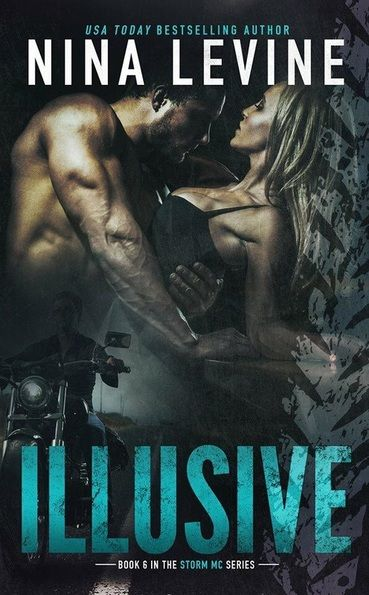 Release Day Blitz for Illusive: Storm Mc by Nina Levine ~Excerpt &  Giveaway~ - Wild Wordy Women