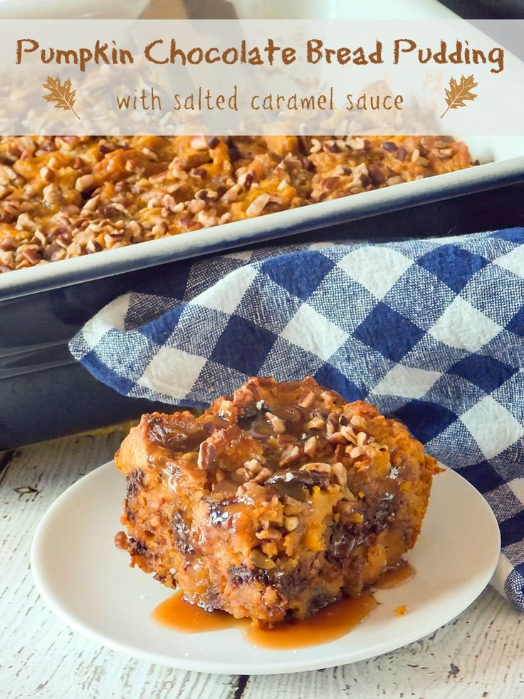 Pumpkin Chocolate Bread Pudding with Salted Caramel Sauce # ...