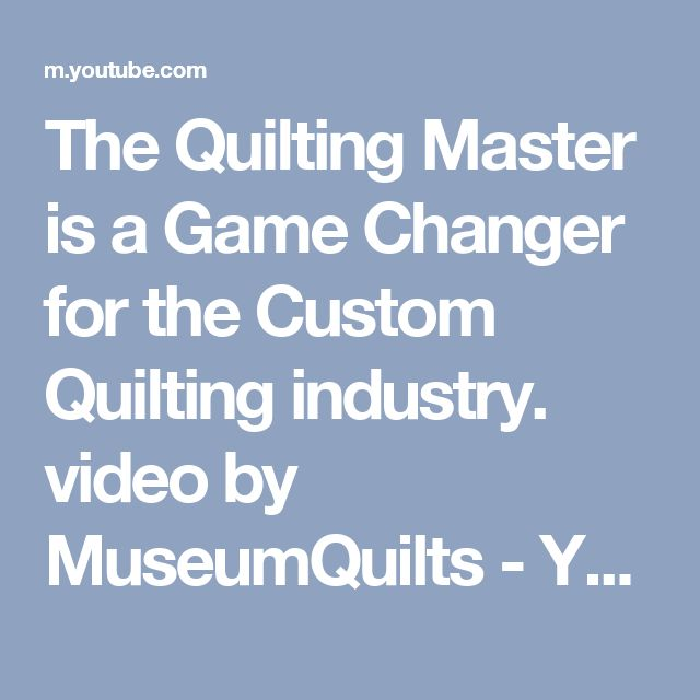 The Quilting Master is a Game Changer for the Custom Quilting industry. video by MuseumQuilts - YouTube
