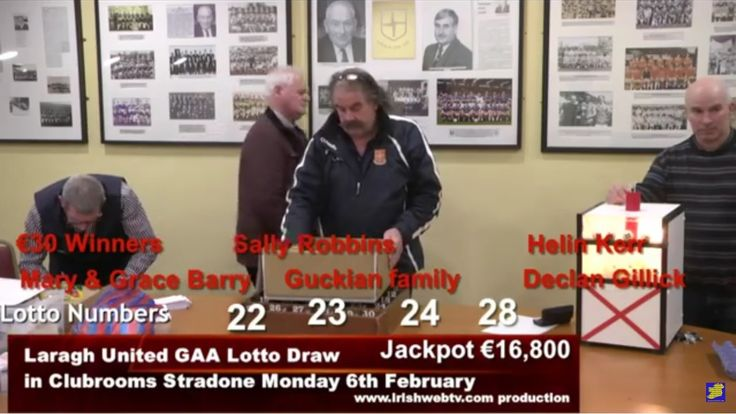Laragh lotto Draw for €16,800 in Clubrooms Stradone Monday 6th February