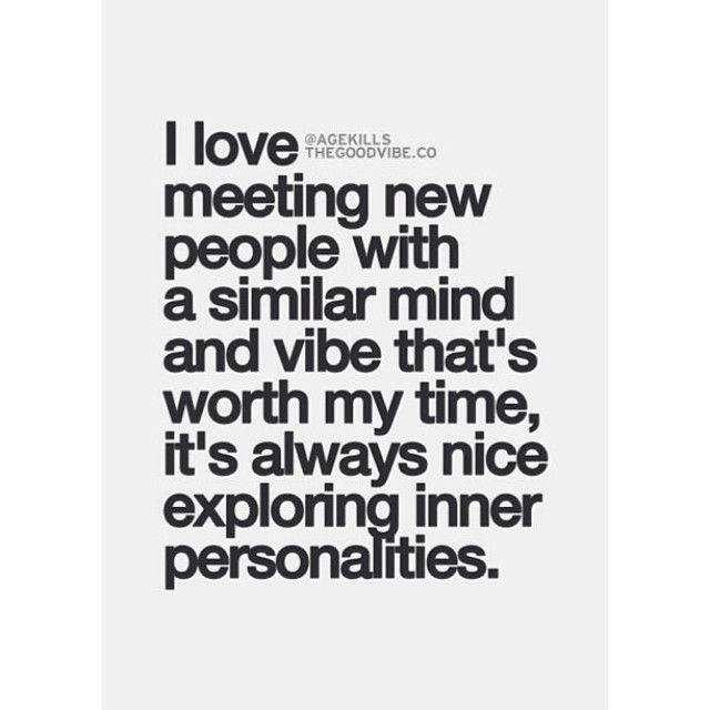 I love meeting new people...