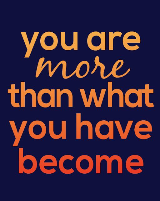 """""""You are more than what you have become."""" - The Lion King"""
