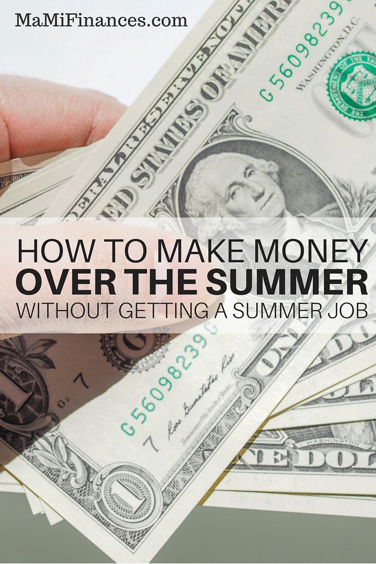 Need cash this summer? There are many ways to you can make money over the summer that doesn't require you to get a second job.