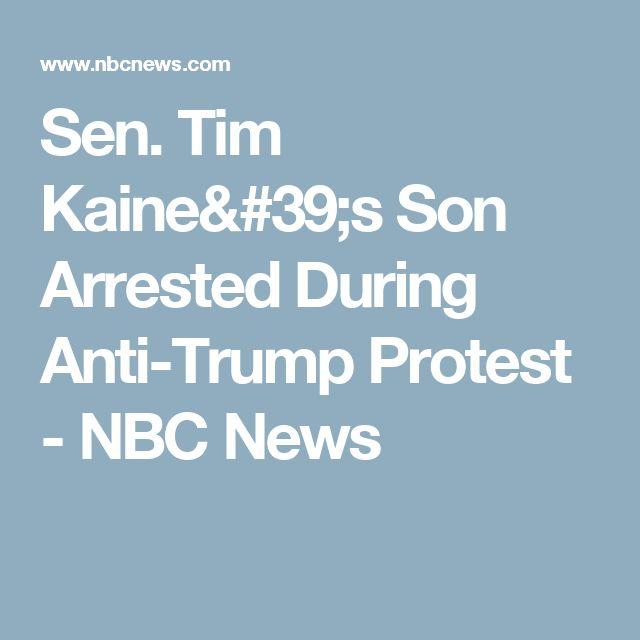 Sen. Tim Kaine's Son Arrested During Anti-Trump Protest  - NBC News