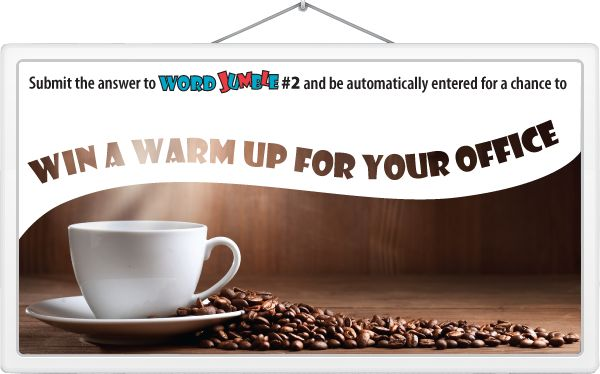 NEW for the month of February: Here is a chance for you and your office to warm up with a warm cup of #coffee on us! How? Just play our word jumble #game and be entered for a chance to win. Make sure you participate before the end of February to be eligible. Good luck everyone!