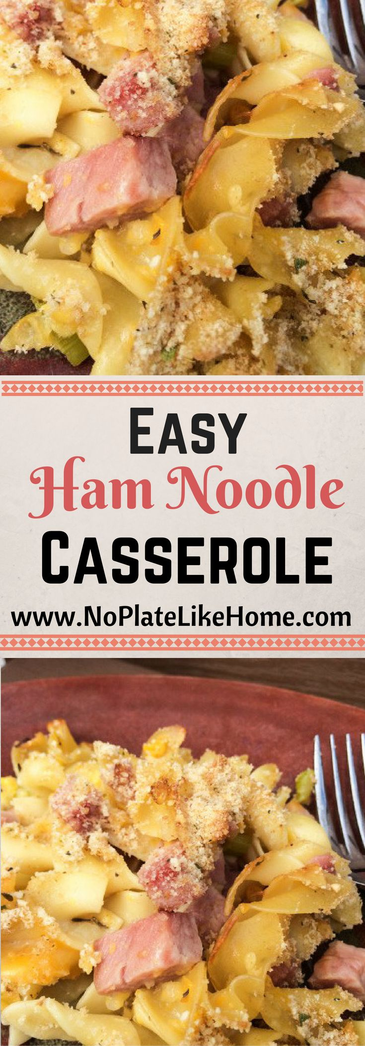 Easy oven baked Ham Noodle Casserole with cheese, corn topped with bread crumbs. Perfect weeknight meal for leftover ham!