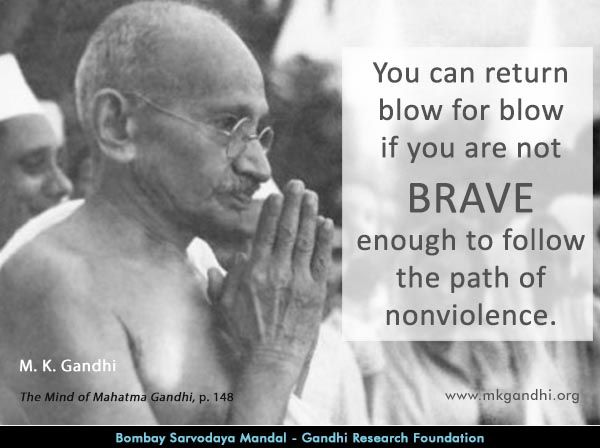 Thought For The Day Brave Mahatmagandhi Quote Braves Quotes Quoteoftheday Quotestoliveby Quotesforlife Quote Gandhi Quotes Nonviolence Life Quotes