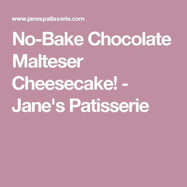 No-Bake Chocolate Malteser Cheesecake! - Jane's Patisserie