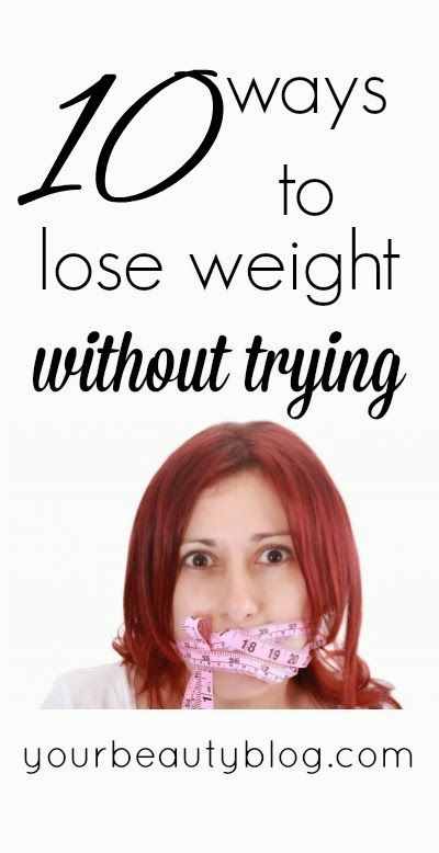 10 Ways to Lose Weight Without Trying | Everything Pretty