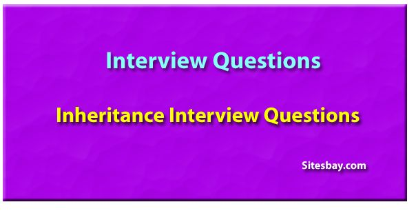 Inheritance interview questions in java