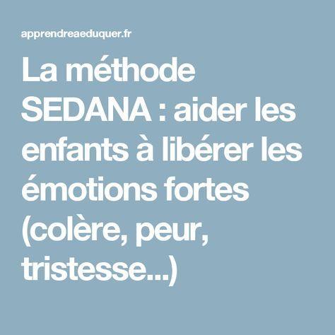 La méthode SEDANA : aider les enfants à libérer les émotions fortes (colère, peur, tristesse...)