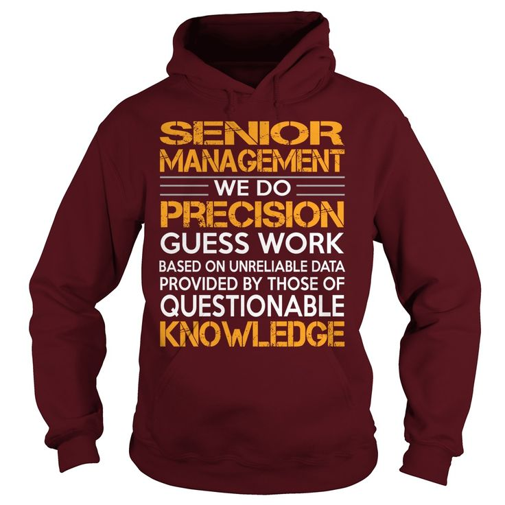 Awesome Tee For Senior Management T-Shirts, Hoodies. ADD TO CART ==► https://www.sunfrog.com/LifeStyle/Awesome-Tee-For-Senior-Management-93269992-Maroon-Hoodie.html?id=41382