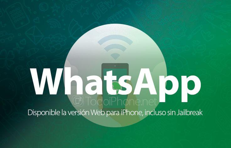 Ver Cómo activar y usar WhatsApp Web para iPhone, incluso sin Jailbreak