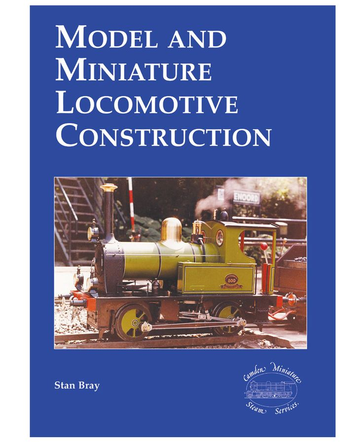 """New DIGITAL edition of this excellent book on building model steam locomotives, from Gauge 1 up to 7 1/4"""" gauges."""