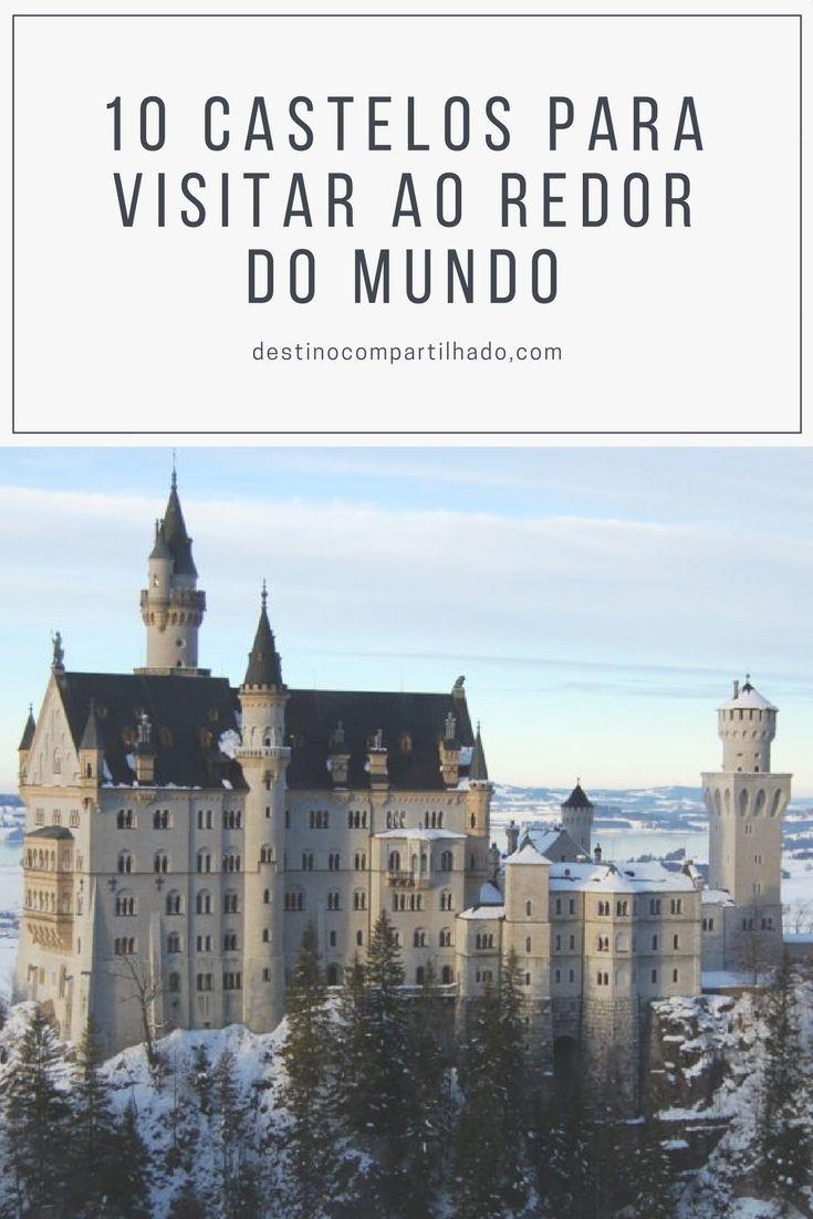 Conheça 10 castelos que você pode visitar ao redor do mundo.