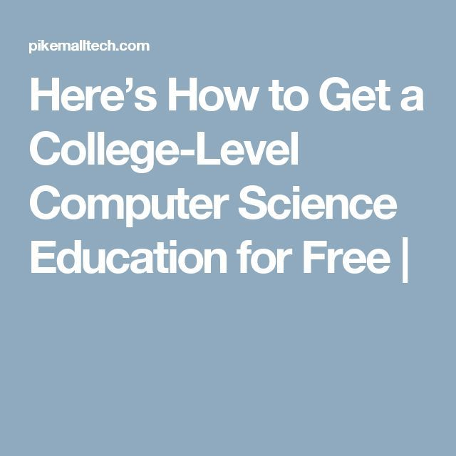 Here's How to Get a College-Level Computer Science Education for Free |